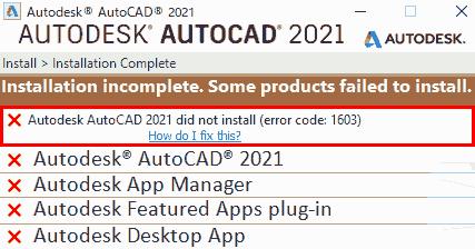 autodesk autocad 2021 did not install (error code: 1603)