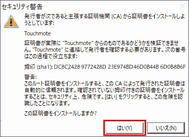"Security Warning → Yes.  We are unable to verify that the issuer is actually from ""Touchmote""."" You will need to contact ""Touchmote"" to verify the issuer. The following numbers will be used in this process:  Thumbprint (sha1):  Warning: do not install this root certificate: If you install this root certificate, certificates issued by this CA are automatically trusted. Installing a certificate with a thumbprint that has not been verified is dangerous for security reasons. By clicking ""Yes"", you are aware of this danger.  Do you want to install this certificate?"